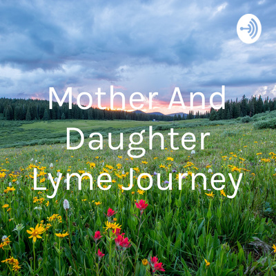 BABESIA AND BARTONELLA SYMPTOMS by Mother And Daughter Lyme