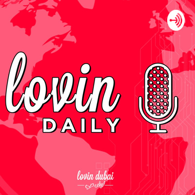 The Lovin Daily: Dubai BANS Gatherings Of More Than 5 People During The Eid Break by The Lovin Daily • A podcast on Anchor