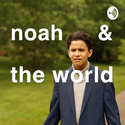 Noah and The World