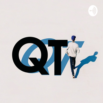 Welcome to QT  (Quick Talk) Phaze Two! by Quick Talk • A podcast on