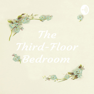 The Third Floor Bedroom 1 By The Third Floor Bedroom A Podcast