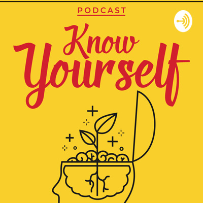 Know Yourself podcast • A podcast on Anchor