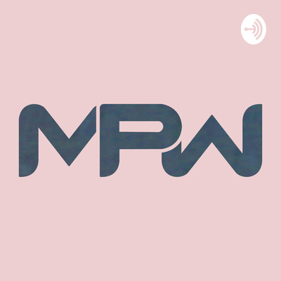 The MPW Podcast