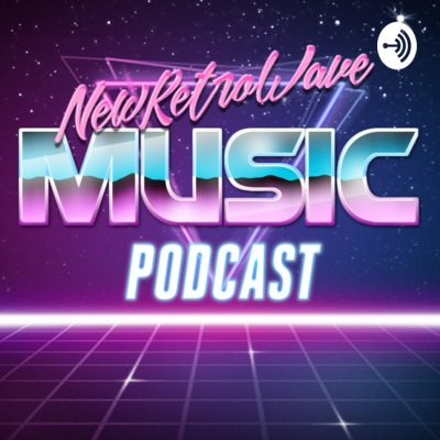 New Retro Wave Podcast • A podcast on Anchor