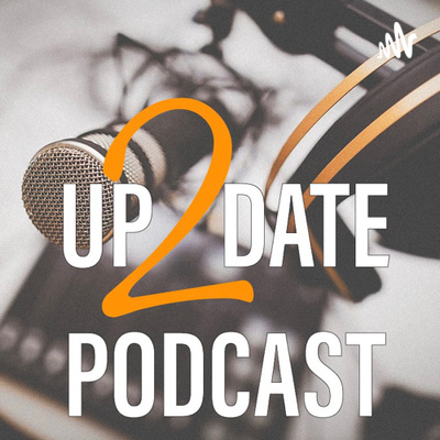 UP 2 DATE Podcast