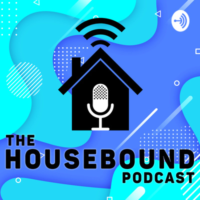 The Housebound Podcast