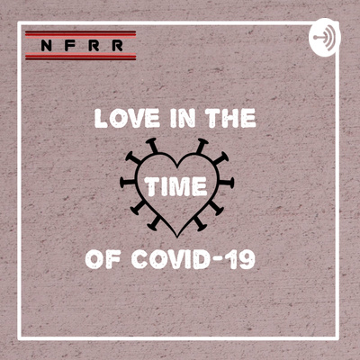 When God Closes A Door He Opens A Browser Window By Love In The Time Of Covid 19 A Podcast On Anchor