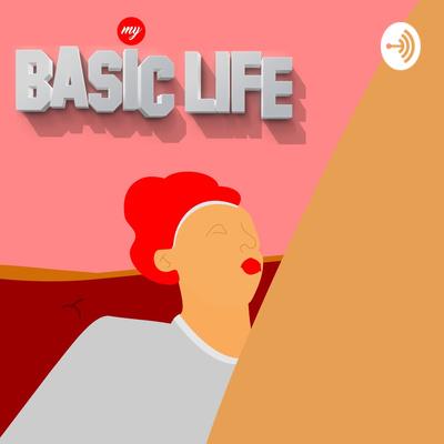 MY BASIC LIFE