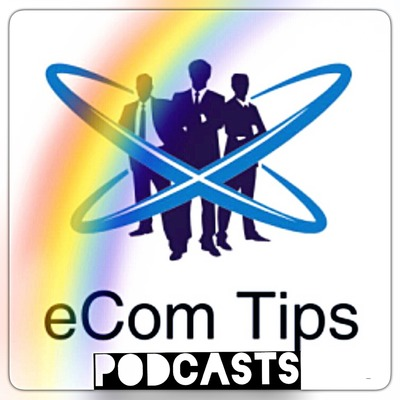 eCom Tips Podcasts • A podcast on Anchor