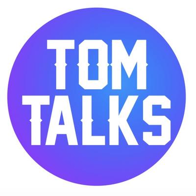 Tom Talks: Legend