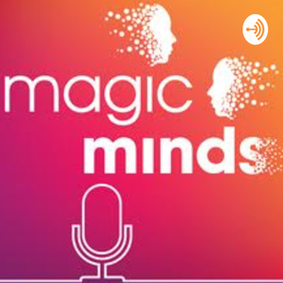 Magic Minds Podcast • A podcast on Anchor