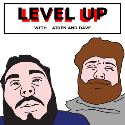 Level Up with Aiden & Dave