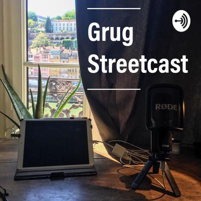 Grug Streetcast 01 Charette Et Canicule By Grug A Podcast