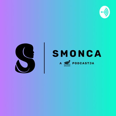 Smonca • A podcast on Anchor