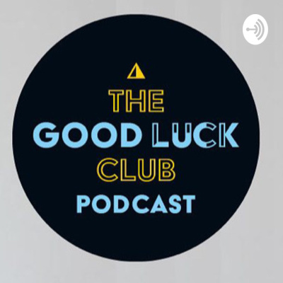 Good Luck Podcast