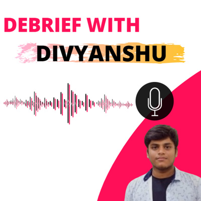 Idea for upcoming episodes | Brief Announcement | Debrief with Divyanshu | Book Summary