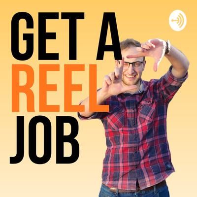 Get A REEL Job