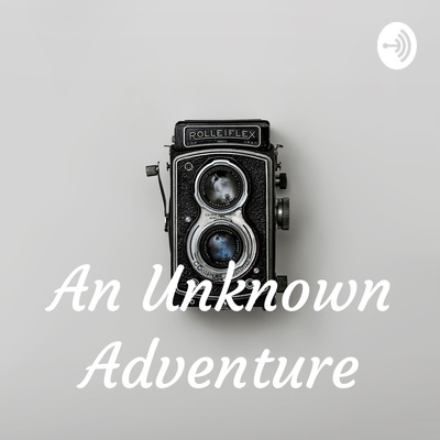 An Unknown Adventure