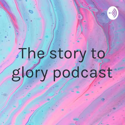 STORY TO GLORY