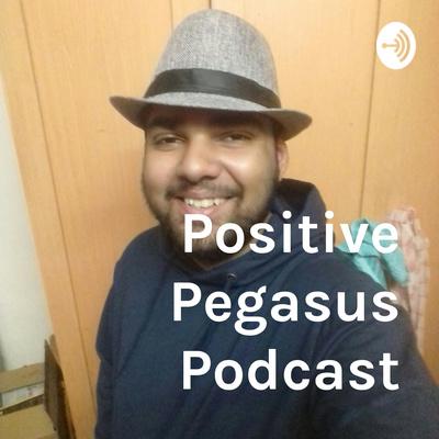 Positive Pegasus Podcast