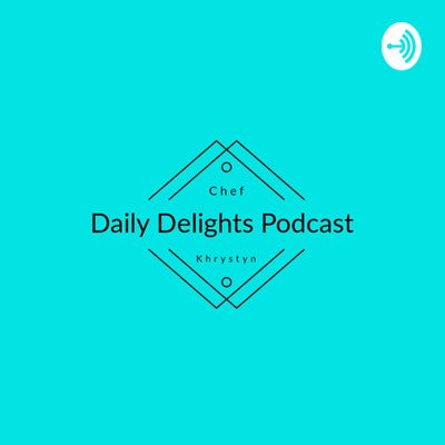 Talking Cooking Inspiration by Daily Delights • A podcast on Anchor