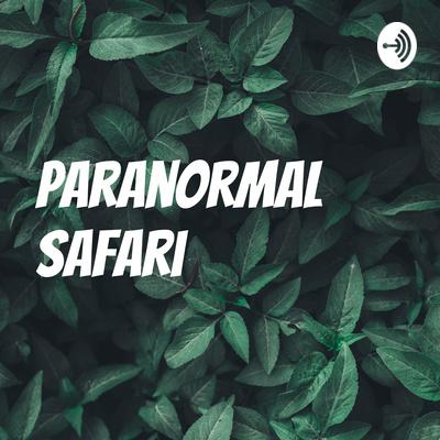 Paranormal Safari