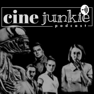 CineJunkie Podcast
