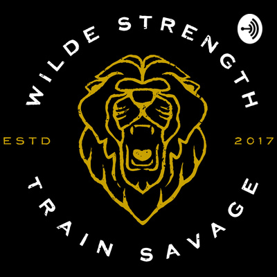 Wilde Strength Podcast