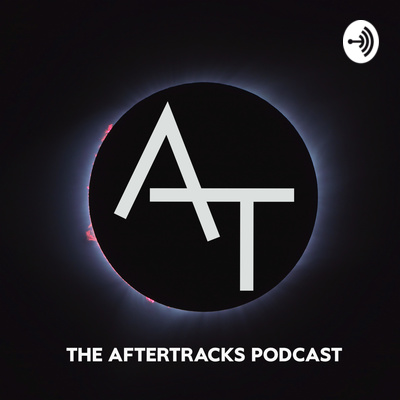 The Aftertracks Podcast