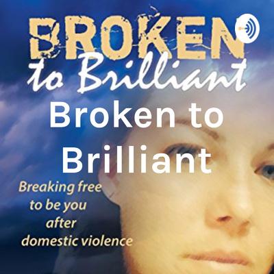Broken to Brilliant Episode 1