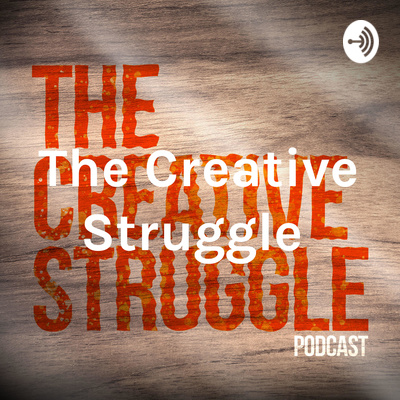 The Creative Struggle
