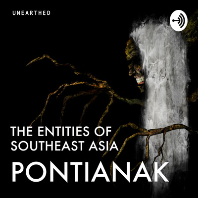 UNEARTHED: The Entities of Southeast Asia
