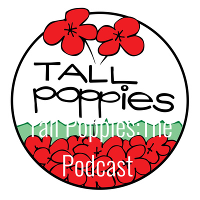 Tall Poppies:The Podcast spotlighting Australian luminaries around the world