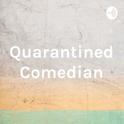 Quarantined Comedian, with Dino 'The Genetic Marvel'