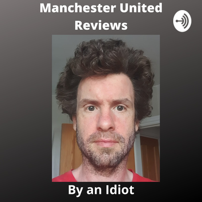 Man Utd Vs Bournemouth 2020 Episode5 By Manchester United An Idiots Prospective A Podcast On Anchor
