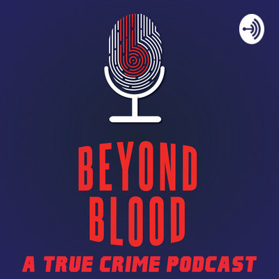 Beyond Blood A True Crime Podcast Tamil A Podcast On Anchor