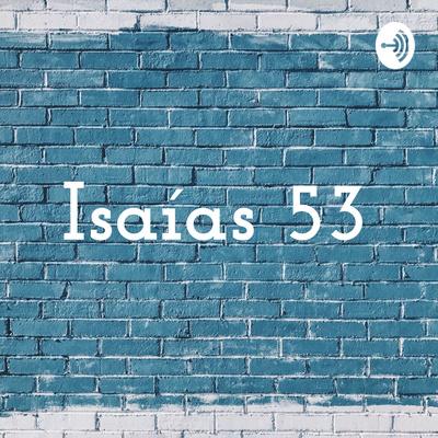 Eps1: Tema by Isaías 53 • A podcast on Anchor