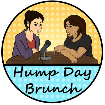Ep  19 : Girl Crushes   tv show version by Hump Day Brunch