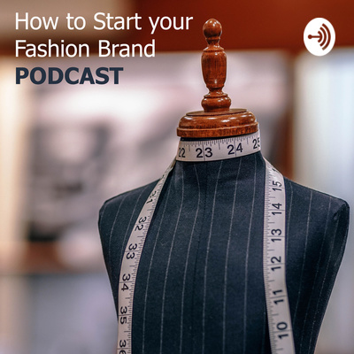 Episode 3 Do You Need To Be A Professional Fashion Designer To Start Your Fashion Brand By How To Start Your Fashion Brand Podcast A Podcast On Anchor