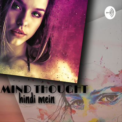 announcement by mind thought hindi mein. by MIND THOUGHT hindi Mein • A  podcast on Anchor
