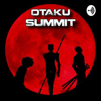 Otaku Summit • A podcast on Anchor