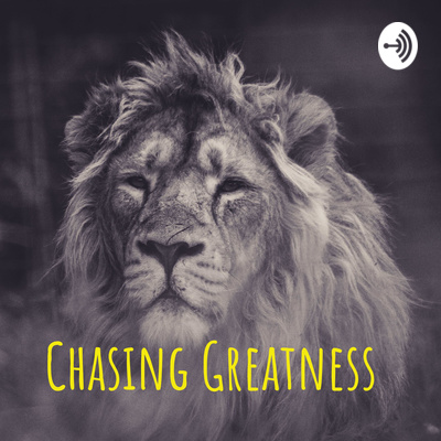 Chasing Greatness