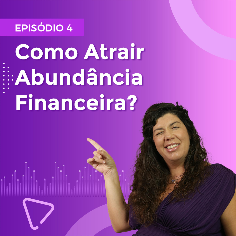 Como Atrair Abundância Financeira