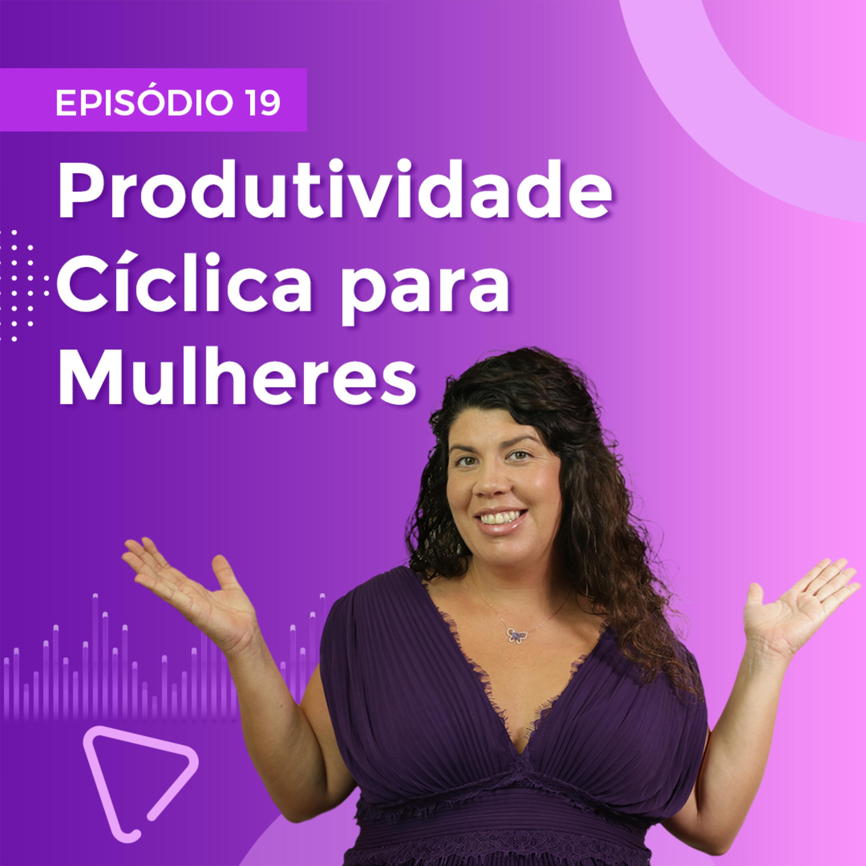 Produtividade Cíclica para Mulheres