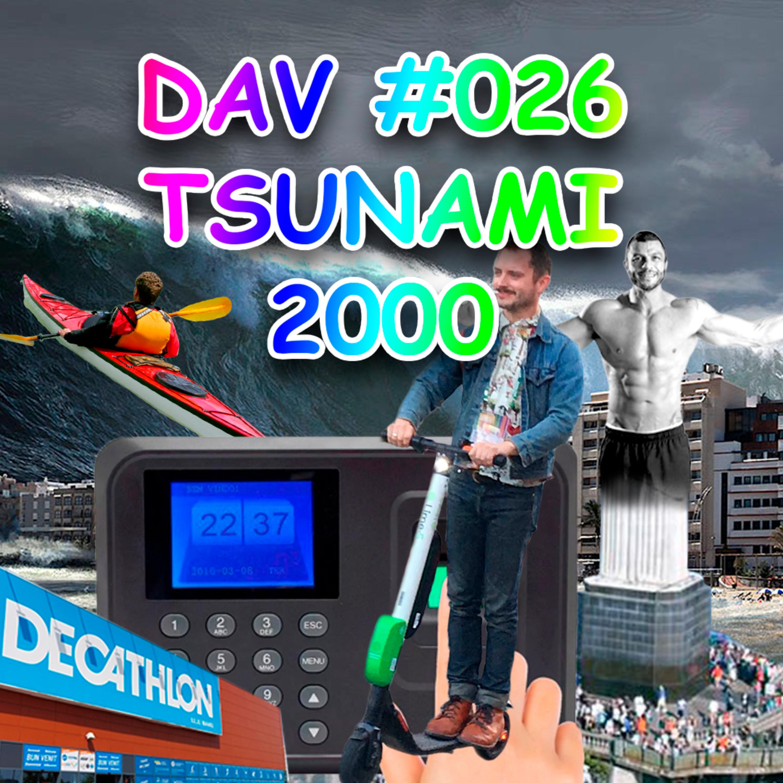DAV #026 - Tsunami 2000