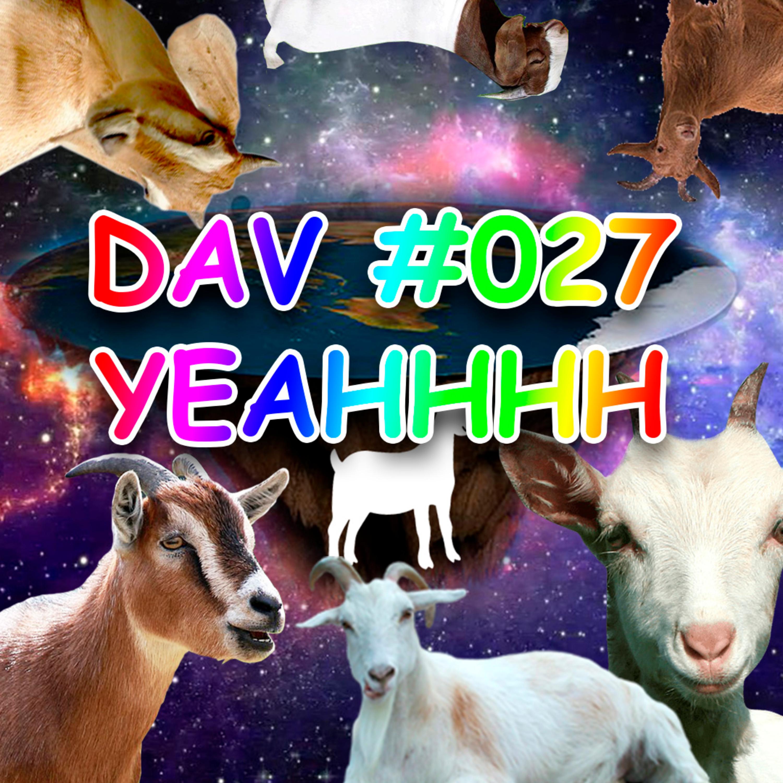 DAV #027 - YEAHHHH
