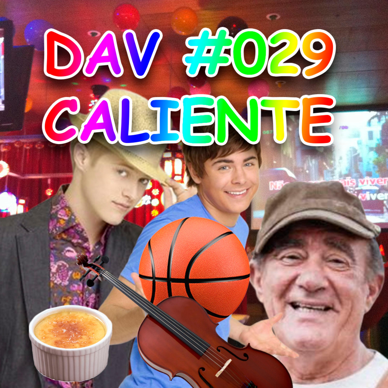 DAV #029 - Caliente