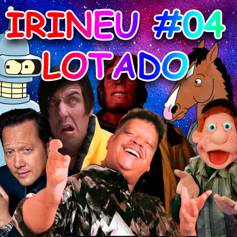 IRINEU #04 - Lotado