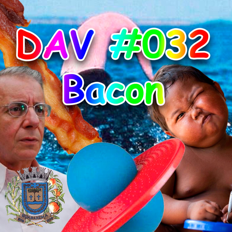 DAV #032 - Bacon