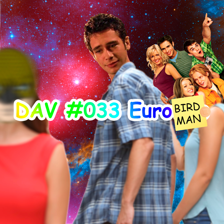 DAV #033 - Eurobirdman